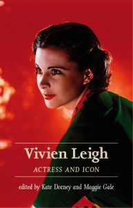 Vivien Leigh: Actress and Icon
